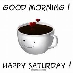 Good Morning Happy Saturday Coffee Quote Pictures, Photos ...