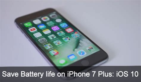 how to save iphone battery 7 tricks to improve battery on iphone 7 plus iphone