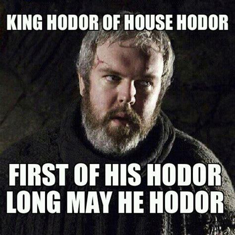 Game Of Thrones Hodor Meme - hodor hodor for king