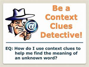 PPT - Be a Context Clues Detective! PowerPoint ...