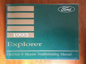 A 1993 Ford Explorer Electrical And Vacuum Manual  For