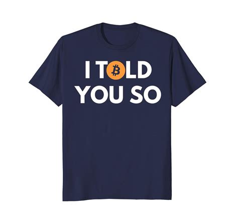 Every shirt can be customized online. Special Shirts - Bitcoin T-shirt - I Told You So - Cool ...