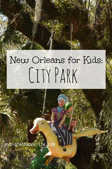 New Orleans For Kids City Park  My Big Fat Happy Life