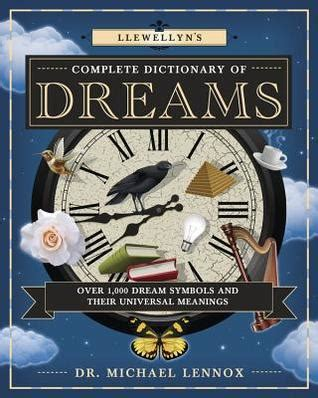 llewellyns complete dictionary  dreams   dream symbols   universal meanings