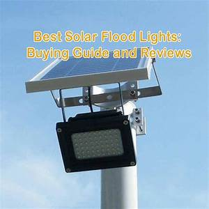 Best solar flood lights buying guide and reviews