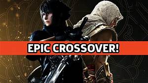 Unexpected Final Fantasy 15 Assassin's Creed Crossover ...
