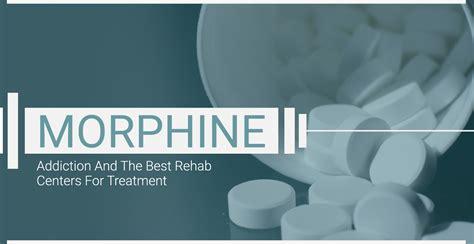 morphine rehab addiction treatment centers rehabcenter