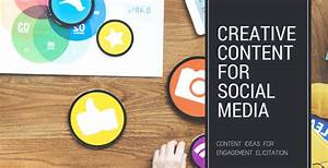 4 CREATIVE CONTENT IDEAS FOR SOCIAL MEDIA AND DIGITAL ...