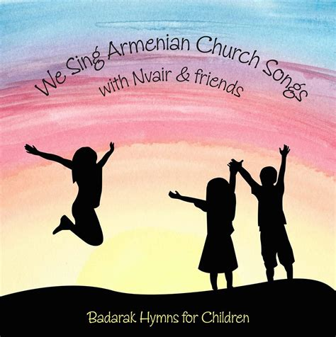 church songs for preschoolers we sing armenian church songs album released on oct 18 154