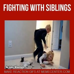 Siblings Fighting Meme - siblings fighting by jules winnfield meme center