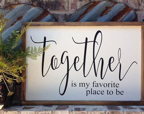 Together Is My Favorite Place To Be, Sign, Farmhouse Decor