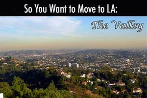 So You Want to Move to LA: The Valley
