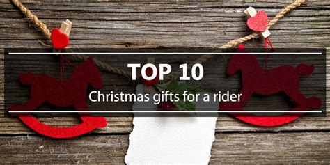 top 10 christmas gifts for a rider equishop equestrian shop