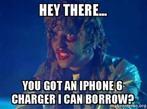 Hey You There Meme - hey there you got an iphone 6 charger i can borrow make a meme