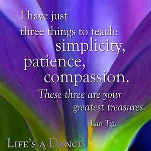 I have just thr... Simplicity Patience Compassion Quotes