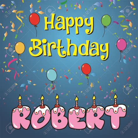 Happy Birthday Robert Images Happy Birthday Robert Images Happy Birthday Wishes