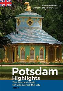 Potsdam Highlights The Practical Guide For Discovering The