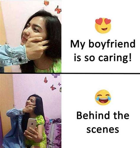 Behind The Meme - dopl3r com memes my boyfriend is so caring behind the scenes
