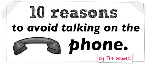 why you calling me on the phone 10 reasons to avoid talking on the phone the oatmeal