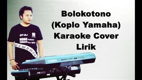 Download Bolokotono Versi Koplo Mp3 Mp4 3gp Flv