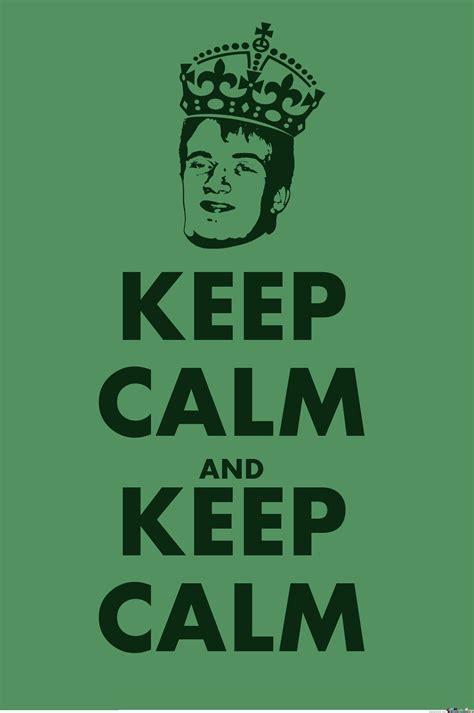 Keep Calm And Memes - keep 10 calm by anthropoceneman meme center