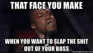 That face you make when you want to slap the shit out of ...