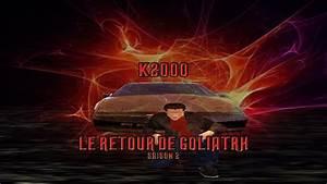 K2000 Le Retour : k2000 pisode 8 le retour de goliath saison 2 machinima youtube ~ Medecine-chirurgie-esthetiques.com Avis de Voitures