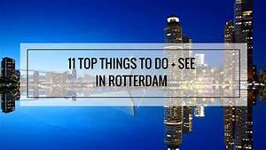 11 Top Things To Do And See In Rotterdam Singapore