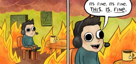 this is fine meme template this is fine this is fine know your meme