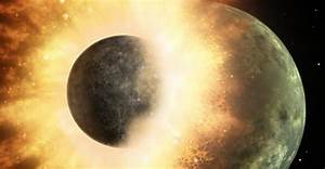 Researchers Find Evidence Of The Planet That Crashed Into ...