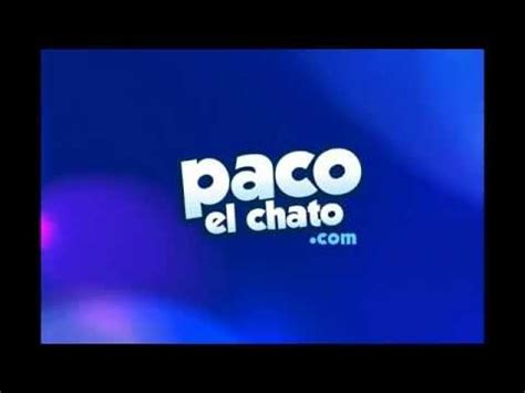 paco el chato youtube