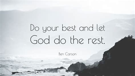 Ben Carson Quote Do Your Best And Let God Do The Rest