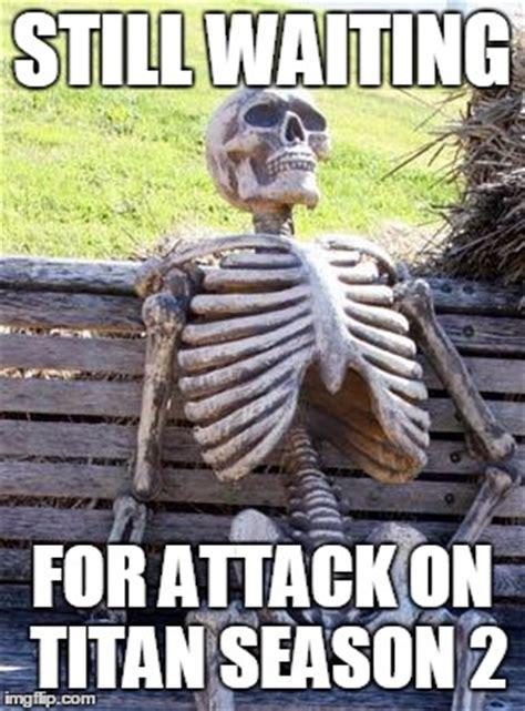 Attack On Titan Season 2 Memes - waiting skeleton meme imgflip