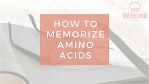 Guide On How To Memorize Amino Acids  3 Effective Techniques