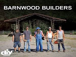 barnwood builders tv show news videos full episodes and With barnwood builder