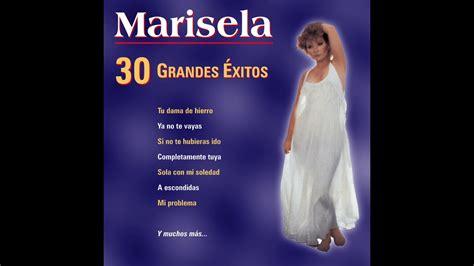 Marisela Muriendo De Amor YouTube