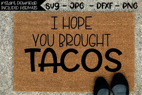 Beer vector bottle and mug vector ai file. I Hope You Brought Tacos - A Door Mat SVG (207054)   SVGs ...