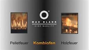 Holz Pellets Kombiofen : max blank kombiofen pellet holz de youtube ~ Lizthompson.info Haus und Dekorationen