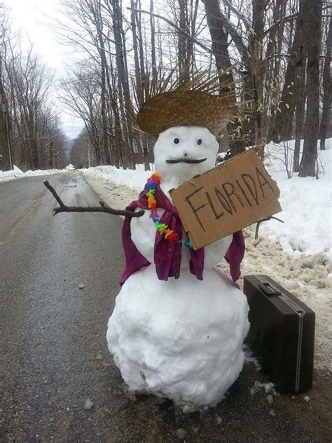 funny florida snowman snow quotes jokes winter weather cold humor frosty hilarious too storm snowmen going outside spring hitchhiking hitch