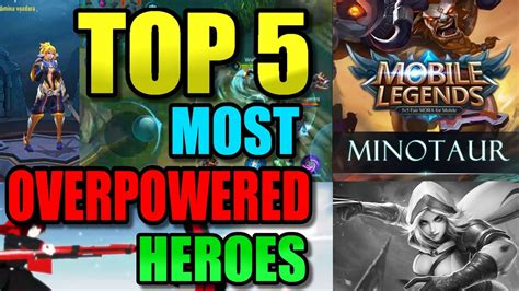 Top 5 Most Overpowered Heroes In Mobile Legends 2017