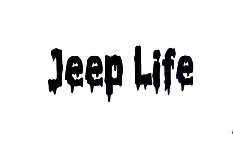 jeep life decal decal sticker of quot jeep life quot arts and crafts pinterest