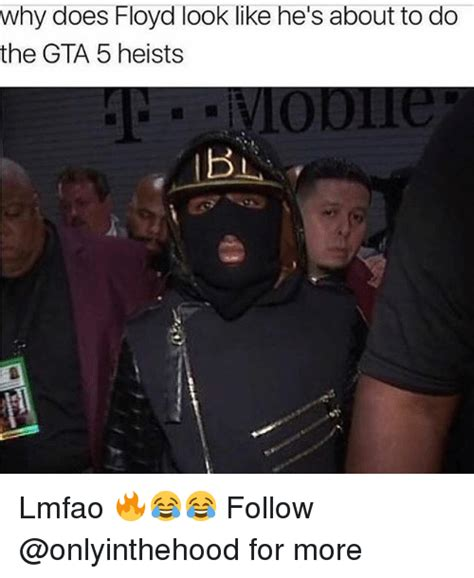 Why Does Floyd Look Like He's About To Do The Gta 5 Heists
