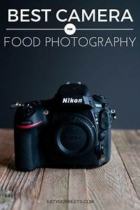 How to Choose a Camera for Food Photography | Photography equipment, Best camera for photography ...