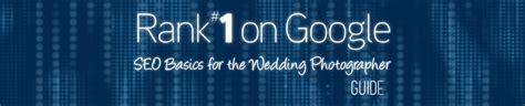 Seo Fundamentals Guide by Rank 1 On Seo Guide For Wedding Photographers