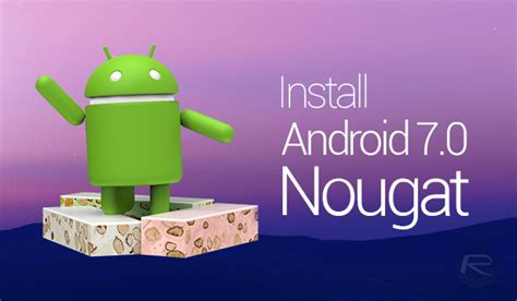 install flash android 7 0 nougat version on your