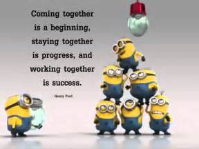 Minion Working Together Teamwork Quotes