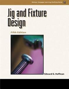 ^-^Read Online: Jig and Fixture Design, 5E (Delmar ...