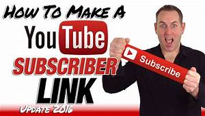 How To Make A Youtube Subscribe Link 2016 - YouTube