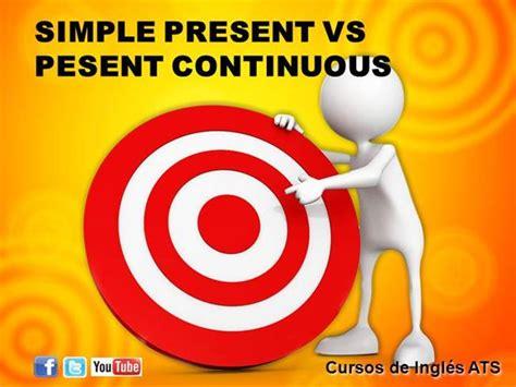 Simple Present Vs Present Continuous Authorstream