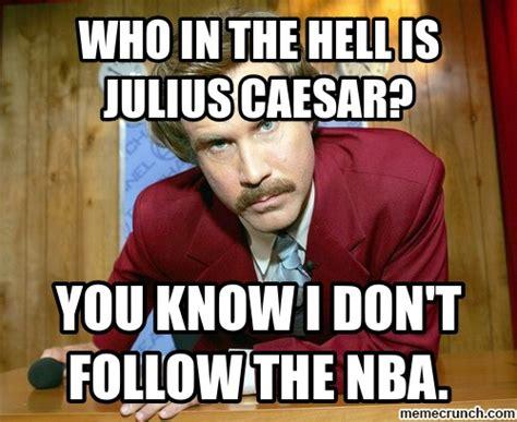 Julius Caesar Memes - who in the hell is julius caesar